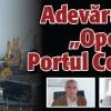 """Adevarul despre """"Operatiunea Portul Constanta"""""""