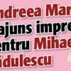 Andreea Marin a ajuns impresar pentru Mihaela Radulescu