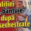 "Toata ""crema"" Politiei Romane ""bantuie"" prin tara dupa buletine sechestrate"
