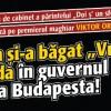 """Cum si-a bagat """"Vulpea"""" coada in guvernul de la Budapesta!"""