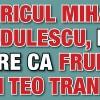 Buricul Mihaelei Radulescu, mai tare ca fruntea lui Teo Trandafir