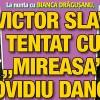 """Victor Slav, tentat cu """"mireasa"""" Ovidiu Danci"""