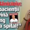 """Nicolae Banicioiu: """"Numai pacientii sunt de vina cand ajung bolnavi la spital!"""""""