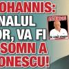 Klaus Iohannis: La semnalul urmator, va fi ora de somn a lui Antonescu!