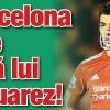 Barça ii pune botnita lui Suarez