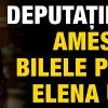 Deputatii si-au amestecat bilele pentru Elena Udrea