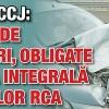 Decizie ICCJ: Firmele de asigurari, obligate la plata integrala a daunelor RCA