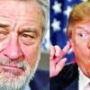 De Niro: Trump este un adevarat ratat
