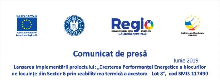 """Comunicat de presa – Lansarea implementarii proiectului: """"Cresterea Performantei Energetice a blocurilor de locuinte din Sector 6 prin reabilitarea termica a acestora – Lot 8"""", cod SMIS 117490"""