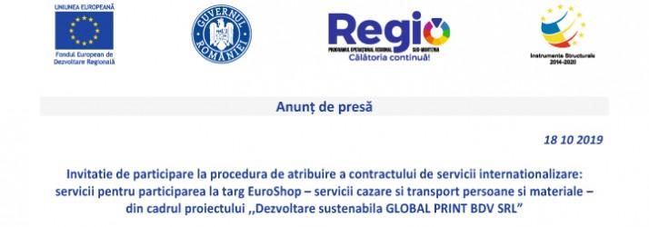 """Invitatie de participare la procedura de atribuire a contractului de servicii internationalizare: servicii pentru participarea la targ EuroShop – servicii cazare si transport persoane si materiale din cadrul proiectului """"Dezvoltare sustenabila GLOBAL PRINT SRL"""""""