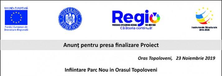 """Anunt pentru presa finalizare Proiect """"Infiintare Parc Nou in Orasul Topoloveni"""""""