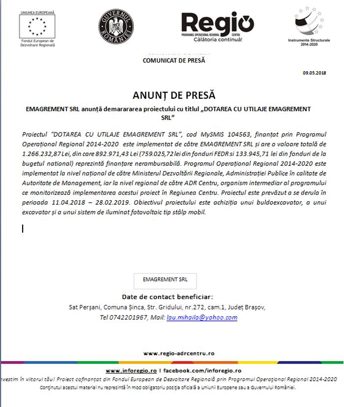 """9 ANUNȚ DE PRESĂ. EMAGREMENT SRL anunță demarararea proiectului cu titlul """"DOTAREA CU UTILAJE EMAGREMENT SRL"""""""