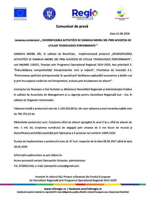 """31.08.2018 1 Lansarea proiectului """" DIVERSIFICAREA ACTIVITĂȚII SC DAMAVA IMOBIL SRL PRIN ACHIZIȚIA DE UTILAJE TEHNOLOGICE PERFORMANTE """""""