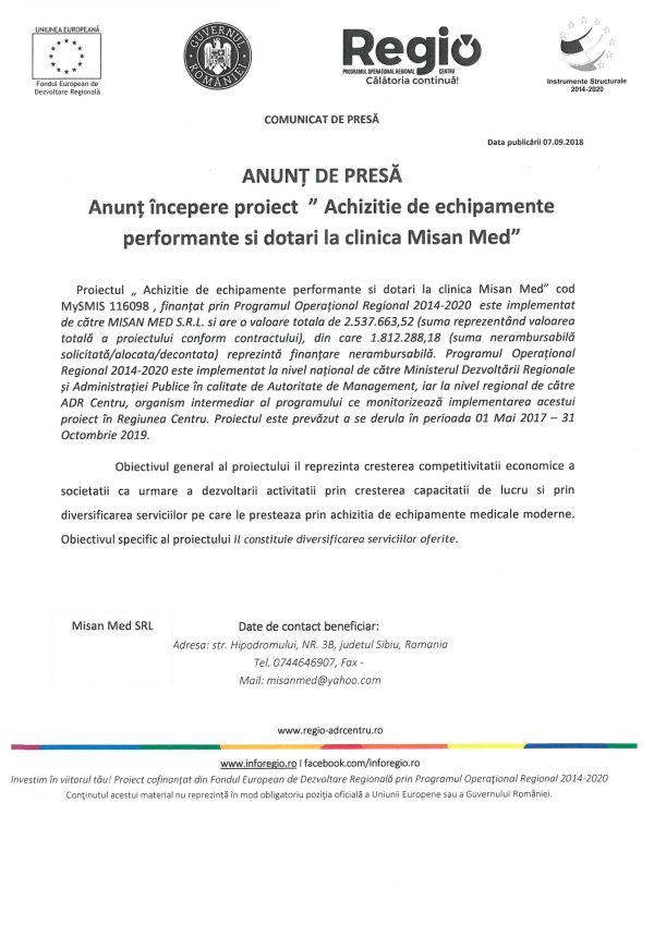 Comunicat de presa Misan Med 07.09.2018 ANUNȚ DE PRESĂ Anunț începere proiect Achizitie de echipamente performante si dotari la clinica Misan Med