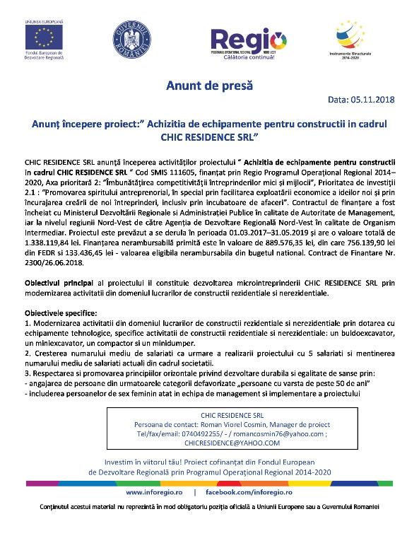 05.11.2018 chic Anunt de presă  Anunţ începere proiect: Achizitia de echipamente pentru constructii in cadrul CHIC RESIDENCE SRL