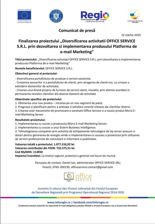 National2 Finalizarea proiectului Diversificarea activitatii OFFICE SERVICE S.R.L. prin dezvoltarea si implementarea produsului Platforma de e mail Marketing